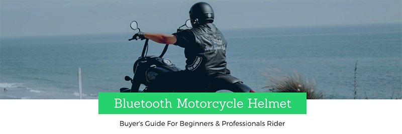 Best Bluetooth Motorcycle Helmet buyers guide